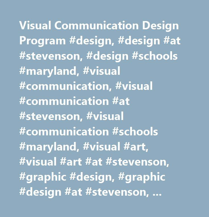 Visual Communication Design Program #design, #design #at #stevenson, #design #schools #maryland, #visual #communication, #visual #communication #at #stevenson, #visual #communication #schools #maryland, #visual #art, #visual #art #at #stevenson, #graphic #design, #graphic #design #at #stevenson, #graphic #design #schools #maryland, #photography, #photography #at #stevenson, #motion #graphic, #motion #graphic #at #stevenson, #media, #media #at #stevenson, #time-based, #time-based #at…