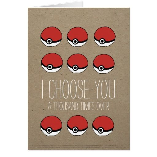So sweet and funny! Pokeball I choose you a 1000 times Valentines card