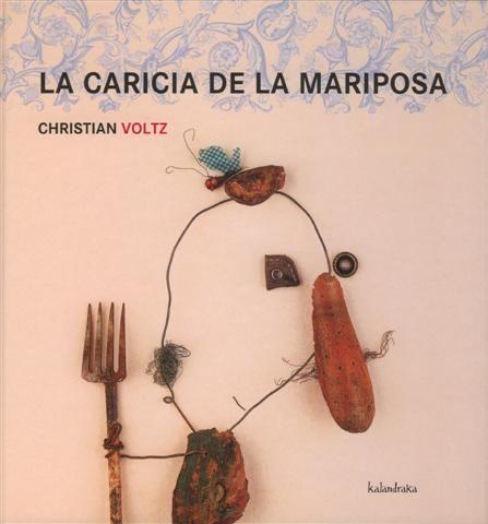"Christian Voltz. ""La caricia de la mariposa"". Editorial Kalandraka (5 a 8 años) Muerte de la abuela"
