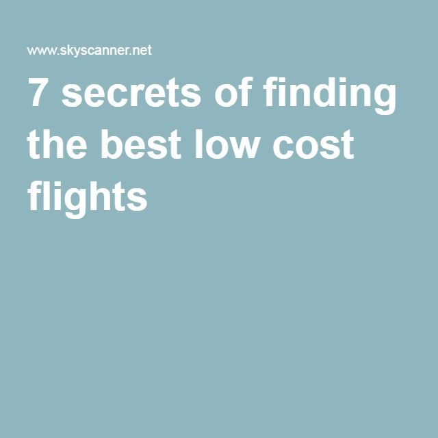 7 secrets of finding the best low cost flights