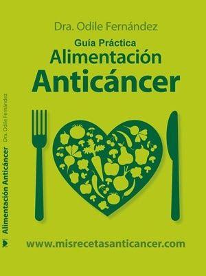 """Dra. Odile Fernández: Información sobre cáncer, alimentación, recetas de cocina y hábitos de vida """"anticáncer""""."""