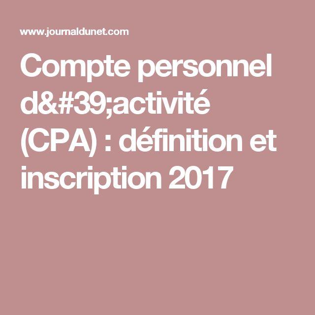 Compte personnel d'activité (CPA): définition et inscription 2017