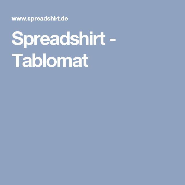 Spreadshirt - Tablomat