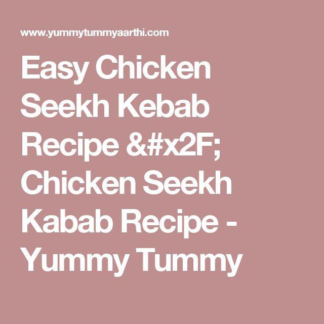 Easy Chicken Seekh Kebab Recipe / Chicken Seekh Kabab Recipe - Yummy Tummy