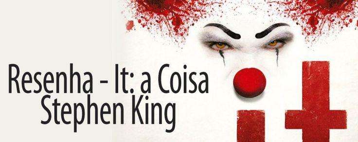 """O livro """"It: A Coisa"""" de Stephen King é um clássico do autor - e o livro favorito de muita gente, inclusive o meu. O livro é aterrorizante e a história te prende de uma forma fantástica."""