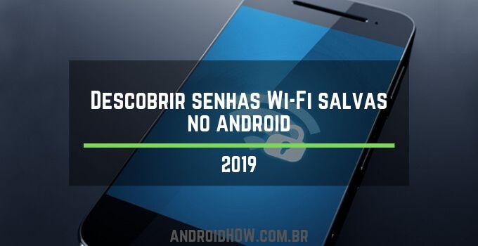 Como Ver Senhas Wi Fi Salvas No Android 2019 Wi Fi Senha Do