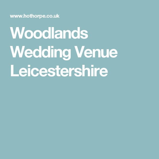 Woodlands Wedding Venue Leicestershire
