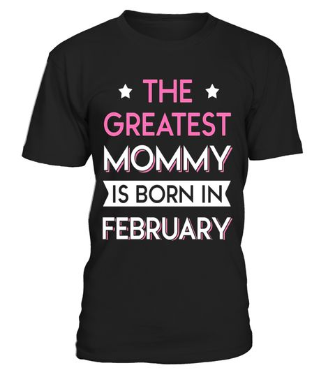 "# Greatest Mommy Born In February T-shirt Aquarius Pride .  Special Offer, not available in shops      Comes in a variety of styles and colours      Buy yours now before it is too late!      Secured payment via Visa / Mastercard / Amex / PayPal      How to place an order            Choose the model from the drop-down menu      Click on ""Buy it now""      Choose the size and the quantity      Add your delivery address and bank details      And that's it!      Tags: The Greatest Mommy is born…"