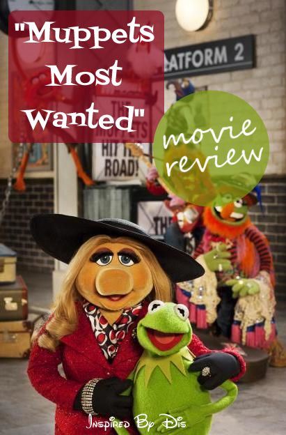 Muppets Most Wanted Review - Inspired By Dis