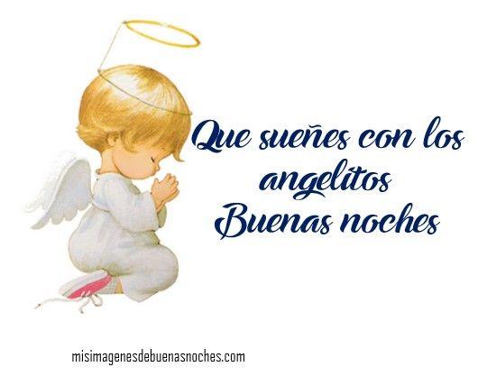 Imagenes De Buenas Noches Sueña Con Los Angelitos Rocio
