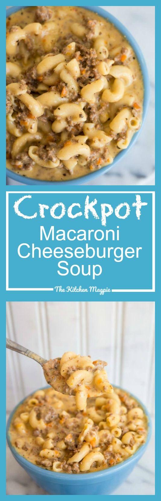 Crockpot Macaroni Cheeseburger Soup - The Kitchen Magpie
