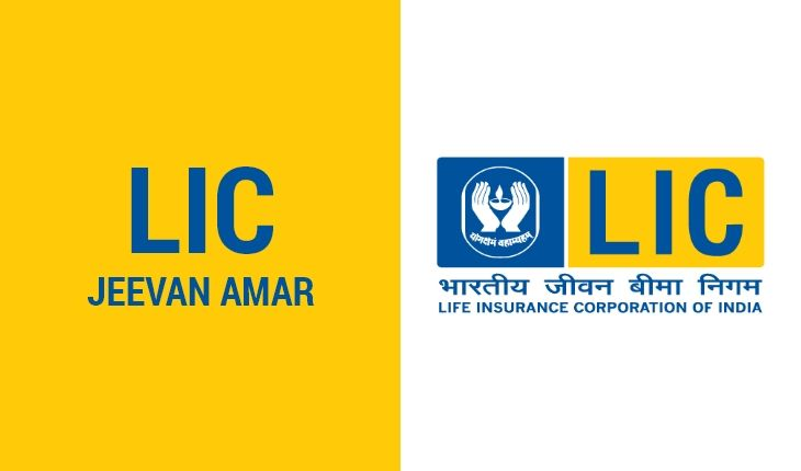 Lic Jeevan Amar Policy Benefits And Features Term Insurance How To Plan Life Insurance Corporation