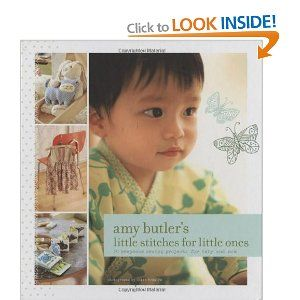 Amy Butlers Little Stitches for Little Ones: 20 Keepsake Sewing Projects for Baby and More: Amazon.ca: Amy Butler, Colin McGuire: Books