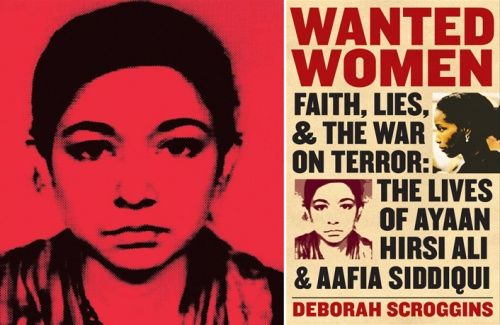 Wanted Women--Faith, Lies and The War on Terror: The Lives of Ayaan Hirsi Ali and Aafia Siddiqui