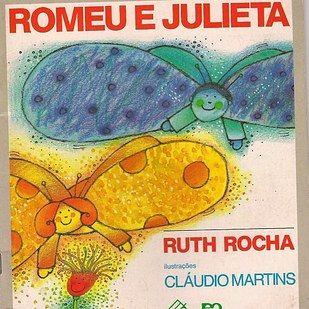 Romeu e Julieta, Ruth Rocha   40 livros que vão fazer você morrer de saudades da infância
