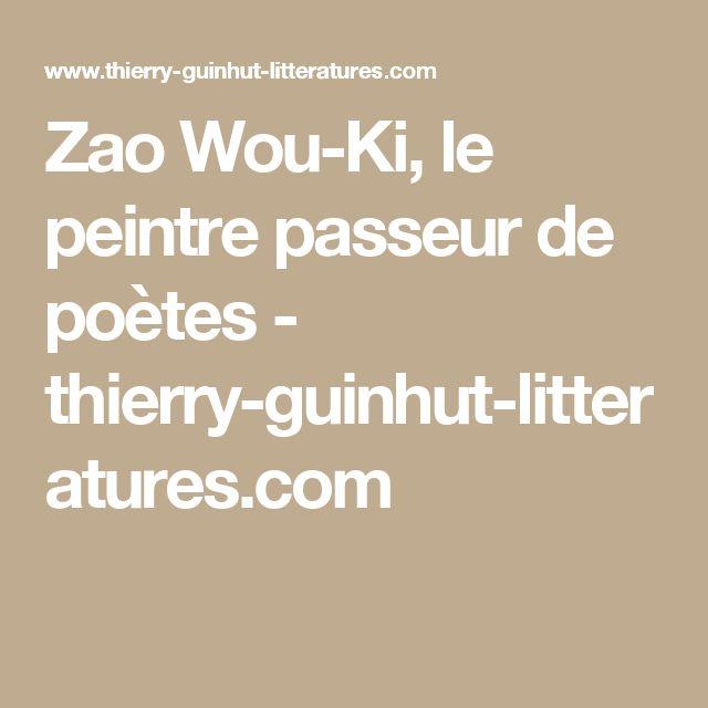Zao Wou-Ki, le peintre passeur de poètes - thierry-guinhut-litteratures.com