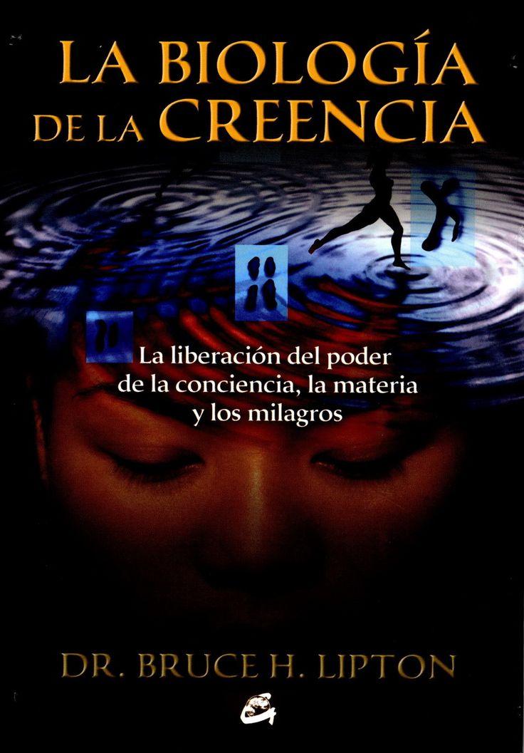 Lipton, Bruce H. La Biología de la creencia: la liberación del poder de la conciencia, la materia y los milagros. Madrid: Palmyra, 2007