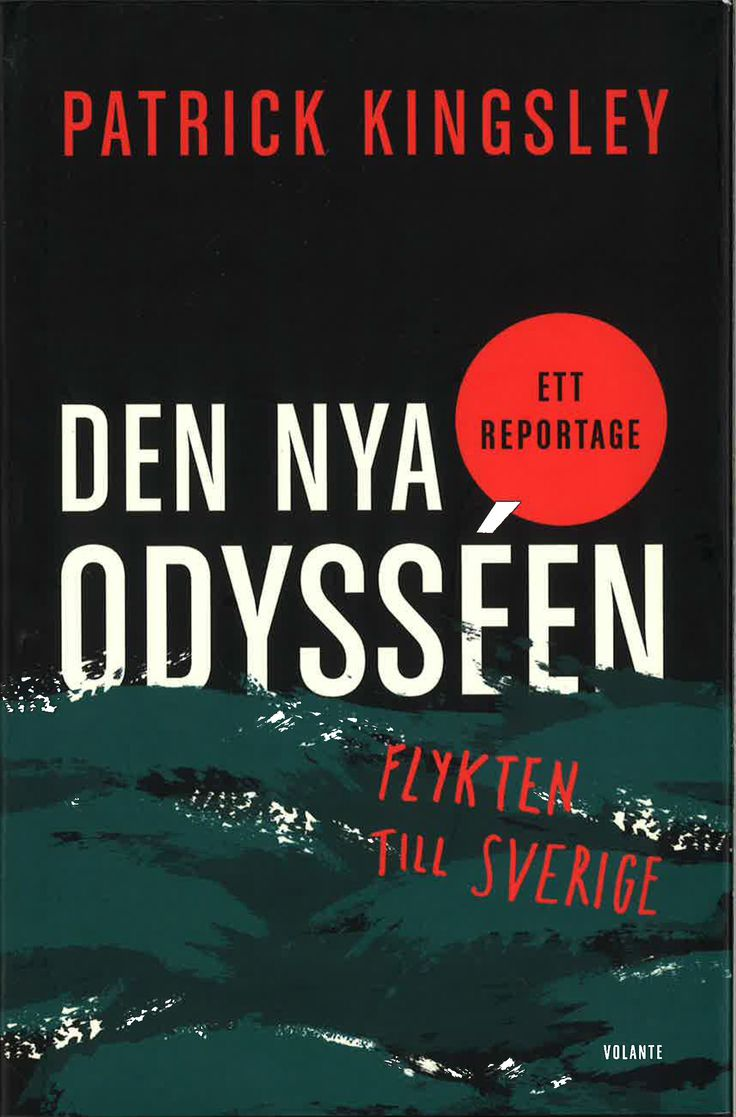 Swedish edition of Patrick Kingsley's New Odyssey: The Story of Europe's Refugee Crisis received from Volante Publishers