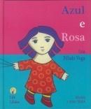 Azul e Rosa (Autora: Ana Pillado)