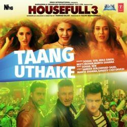 Taang Uthake - Housefull 3 (Mika Singh) Mp3 Song Download
