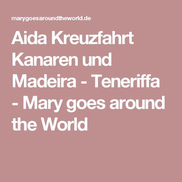 Aida Kreuzfahrt Kanaren und Madeira - Teneriffa - Mary goes around the World