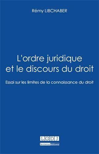 L'ordre juridique et le discours du droit : essai sur les limites de la connaissance du droit | 321.55 LIB