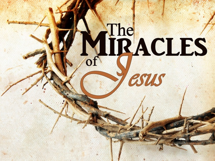 The Miracles of Jesus Christ - Bible Study Lessons and Topics