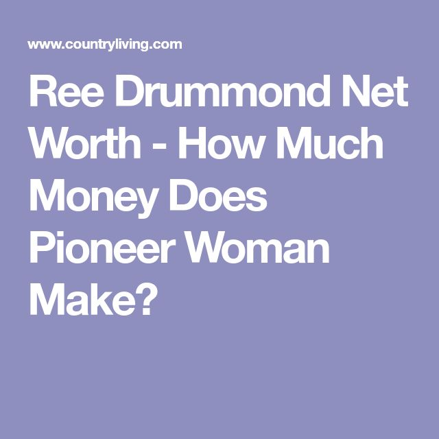Ree Drummond Net Worth - How Much Money Does Pioneer Woman Make?