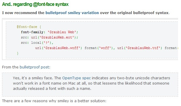 Paul Irish updated how to implement @font-face CSS syntax in 2010:  And.. regarding @font-face syntax    I now recommend the bulletproof smiley variation over the original bulletproof syntax.