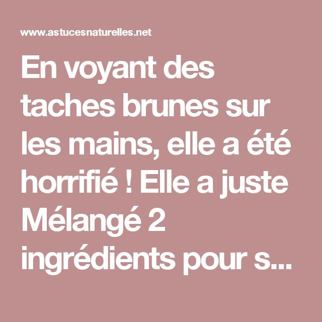 1000 ideas about taches brunes on pinterest tache brune peau tache brune visage and brun naturel. Black Bedroom Furniture Sets. Home Design Ideas