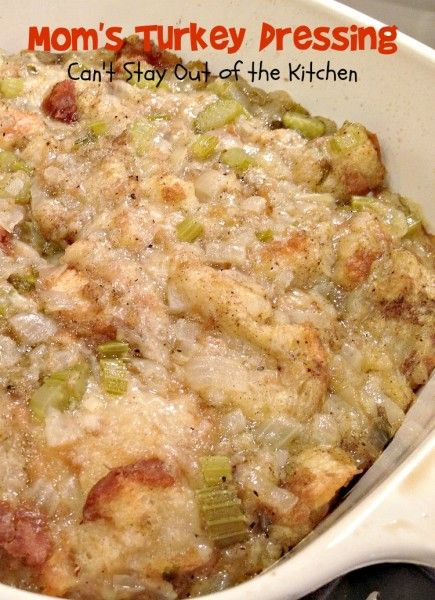Mom's Turkey Dressing | Can't Stay Out of the Kitchen | mouthwatering old-fashioned turkey stuffing recipe