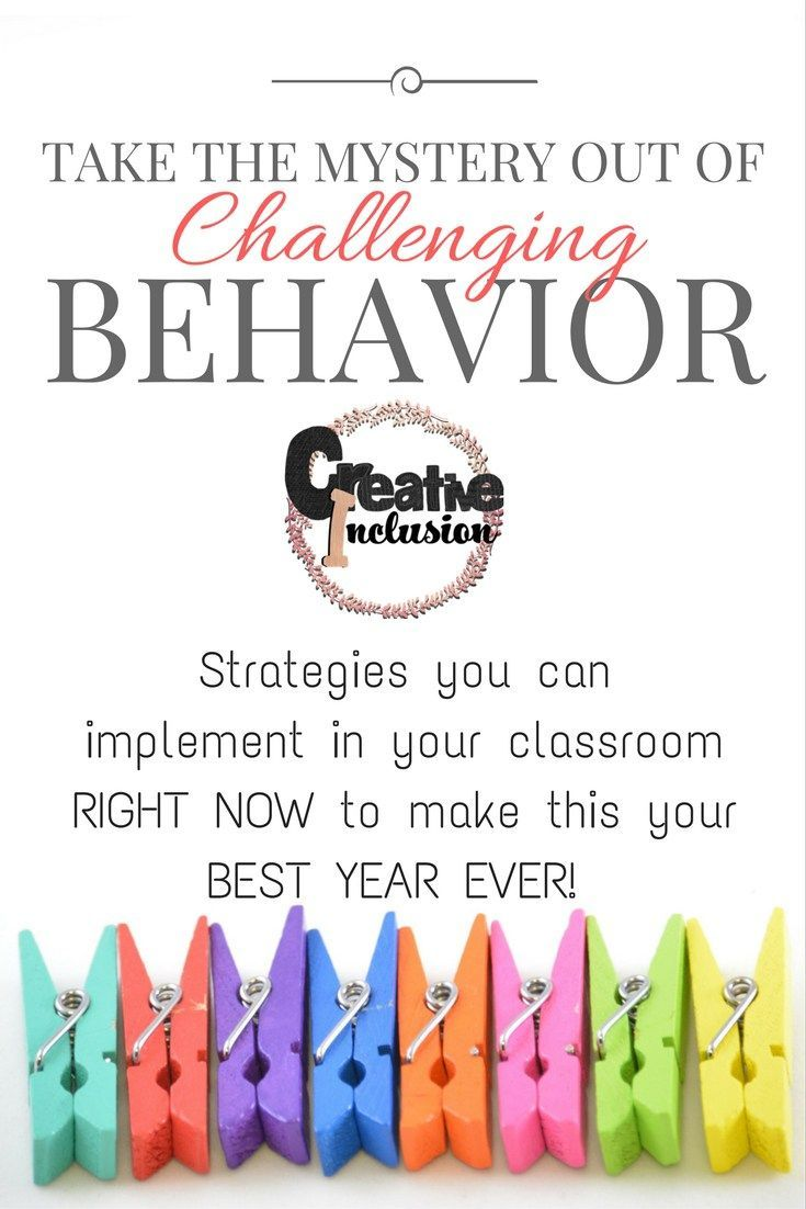 Take the Mystery Out of Challenging Behavior: Strategies you can implement in your classroom right now to make this your best year ever!