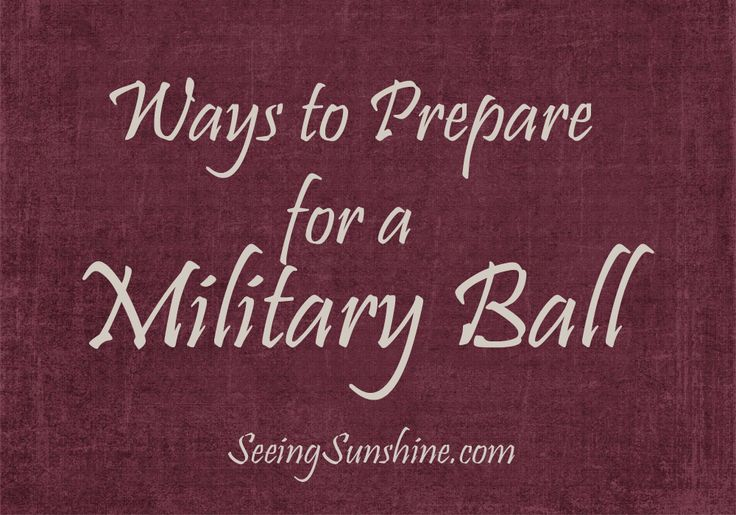 Tips on things to do before your military ball -- great for new wives or girlfriends who aren't sure what to expect.