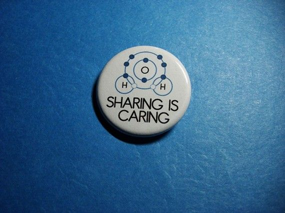 Covalent Bond SHARING IS CARING Pinback Button by Vickinator, $1.50