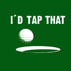 """I'd Tap That"" Funny Golf T-shirt from DonkeyTees.com Get 15% off by using coupon code: PINNING"
