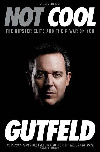 26 potentially insightful and undoubtedly offensive quotes from Greg Gutfeld's new book 'Not Cool'