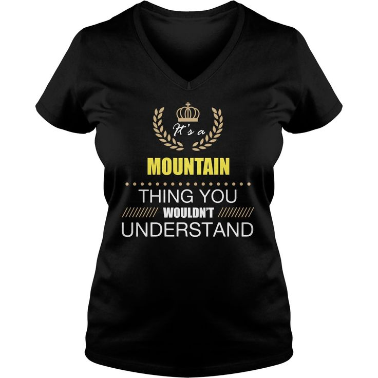It's a MOUNTAIN thing you understand t-shirts  #gift #ideas #Popular #Everything #Videos #Shop #Animals #pets #Architecture #Art #Cars #motorcycles #Celebrities #DIY #crafts #Design #Education #Entertainment #Food #drink #Gardening #Geek #Hair #beauty #Health #fitness #History #Holidays #events #Home decor #Humor #Illustrations #posters #Kids #parenting #Men #Outdoors #Photography #Products #Quotes #Science #nature #Sports #Tattoos #Technology #Travel #Weddings #Women