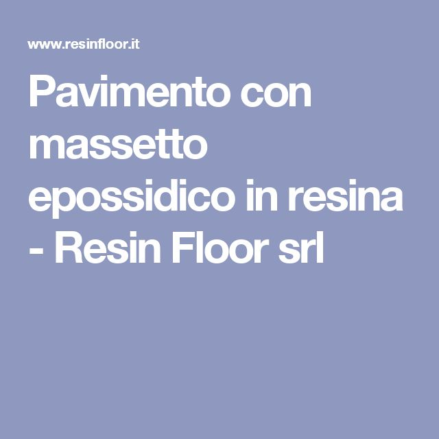 Pavimento con massetto epossidico in resina - Resin Floor srl