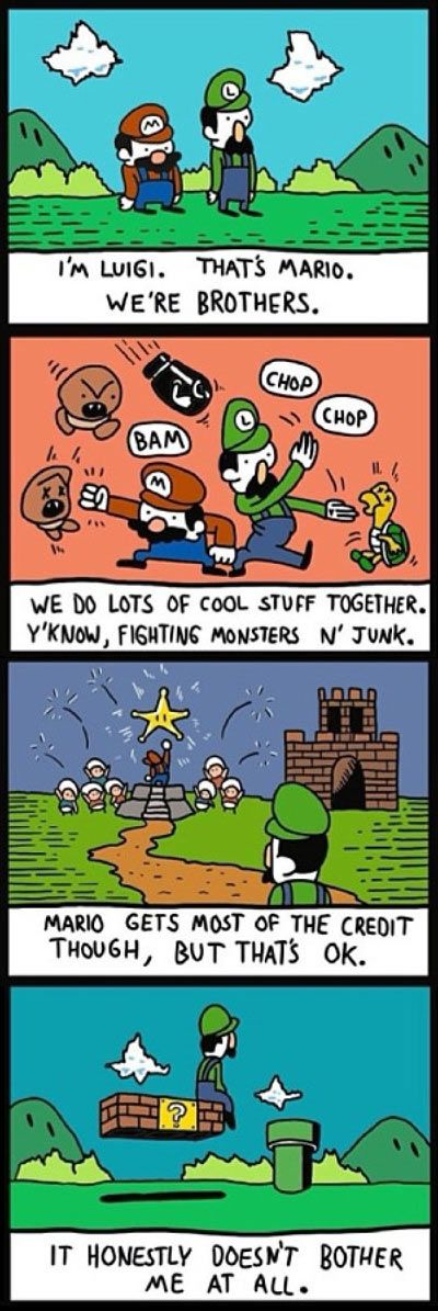 I always feel bad for Luigi.