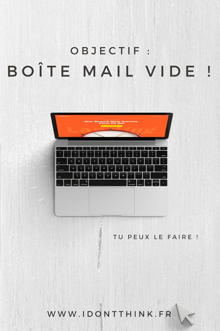 Objectif : Boîte mail vide !