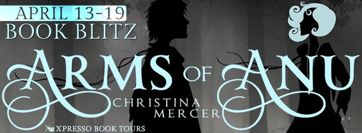 Book Lovers Life: Arms of Anu by Christina Mercer Book Blast http://bookloverslife.blogspot.ie/2014/04/arms-of-anu-by-christina-mercer-book.html#comment-form