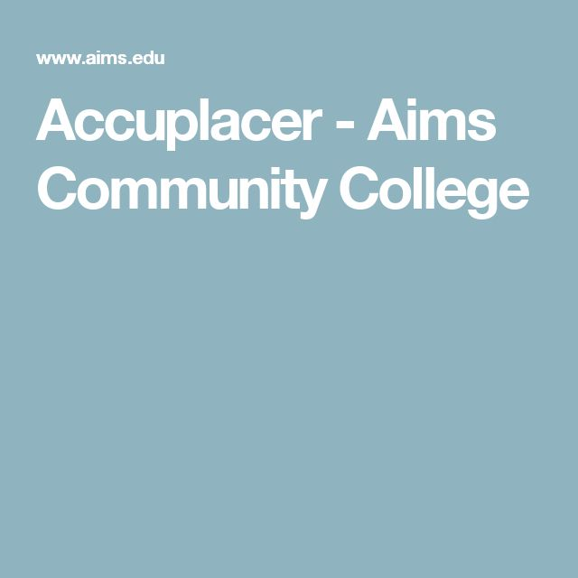 Accuplacer - Aims Community College