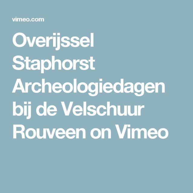Overijssel Staphorst Archeologiedagen bij de Velschuur Rouveen on Vimeo