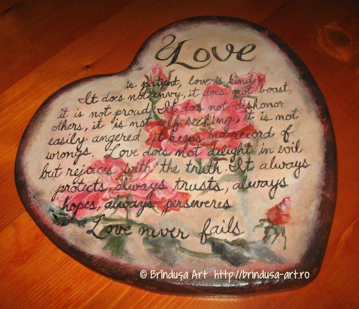 """Brîndușa Art Acrylic painting on wood. The inscription is painted by hand, with a paintbrush. """"Love is patient, love is kind...""""   (1 Corinthians 13:4-8, NIV)  Pictură pe lemn, în culori acrilice. Inscripţia a fost pictată de mână, cu pensula.  #woodpainting #picturapelemn #love #dragoste #heart #inima #acrylics #acrilice #flowers"""