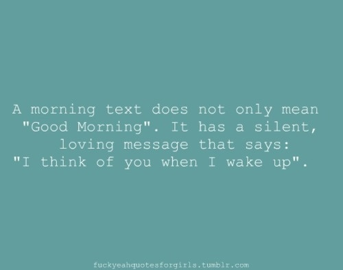 .: Morning 3, Truth, Quote, Good Morning Texts, Thought, Text Messages, Goodmorning, Sweet Texts
