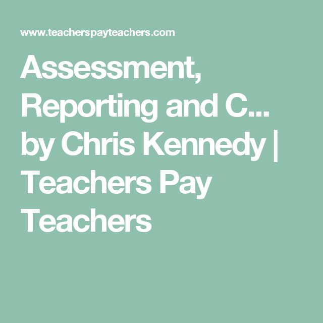 Assessment, Reporting and C... by Chris Kennedy | Teachers Pay Teachers