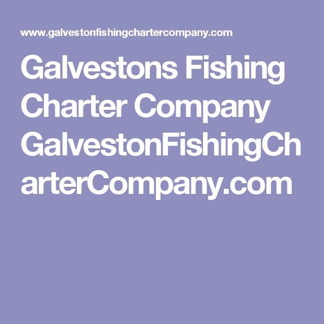 Galvestons Fishing Charter Company GalvestonFishingCharterCompany.com