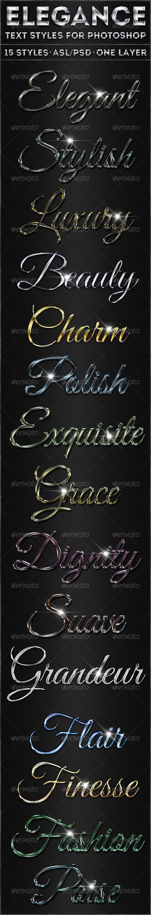 Elegance - Text Styles #GraphicRiver 15 Elegant Text Styles for Photoshop Here comes 15 very elegant, shiny, clean, edgy, high quality effects to pimp your boring text with elegant styles. They're so easy to use! All one-click layer styles. .psd file with effects used as seen in the image preview .asl file (text styles file) Readme.pdf file for instructions on installing, scaling and what free fonts are used, etc. Only the text styles are usable. All...