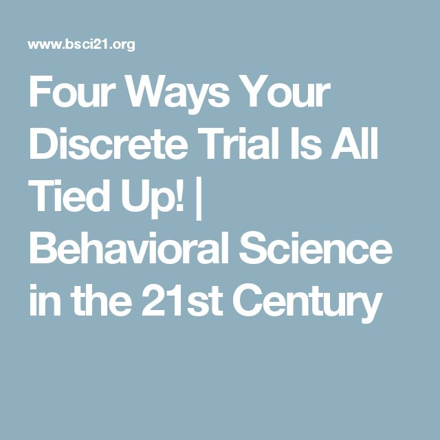 Four Ways Your Discrete Trial Is All Tied Up! | Behavioral Science in the 21st Century