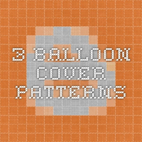 3 balloon cover patterns
